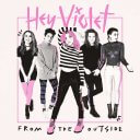 Hey Violet - From The Outside LP